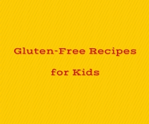 Gluten-Free Recipesfor Kids (2)